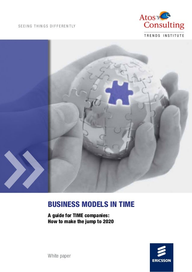 S E E I N G T H I N G S D I F F E R E N T LY Business models in time A guide for TIME companies: How to make the jump to 2...
