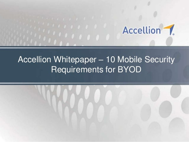 Accellion Whitepaper – 10 Mobile Security         Requirements for BYOD