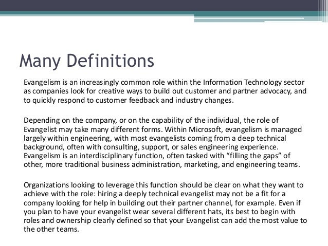 Many Definitions Evangelism is an increasingly common role within the Information Technology sector as companies look for ...