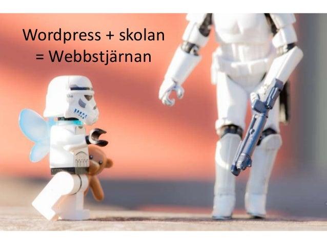 Wordpress + skolan = Webbstjärnan