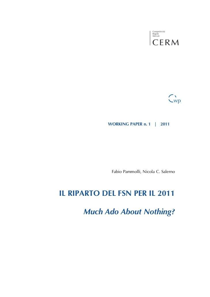 WORKING PAPER n. 1 | 2011             Fabio Pammolli, Nicola C. SalernoIL RIPARTO DEL FSN PER IL 2011      Much Ado About ...