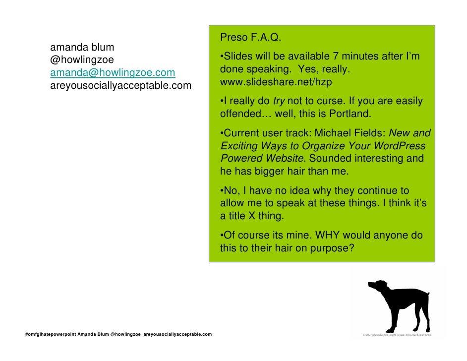 Preso F.A.Q.          amanda blum          @howlingzoe                                                        •Slides will...