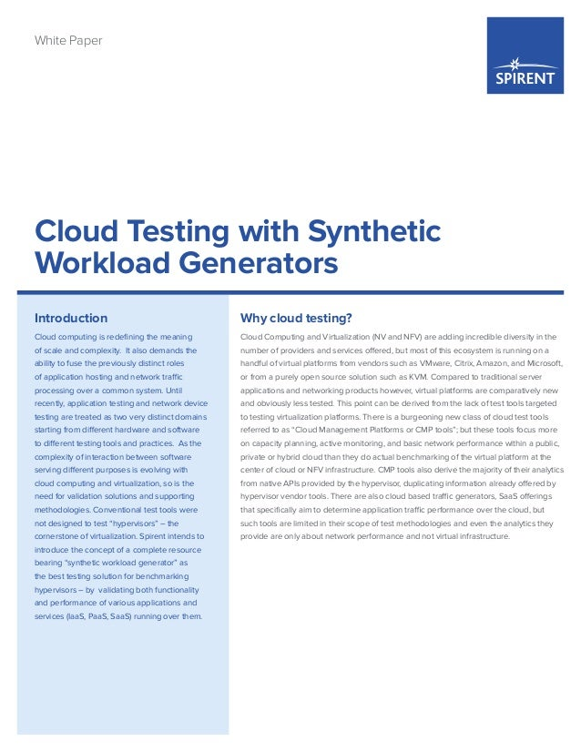 Cloud Testing with Synthetic Workload Generators White Paper Why cloud testing? Cloud Computing and Virtualization (NV and...