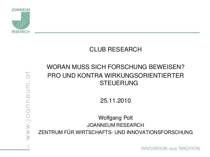 CLUB RESEARCH      WORAN MUSS SICH FORSCHUNG BEWEISEN?      PRO UND KONTRA WIRKUNGSORIENTIERTER                    STEUERU...