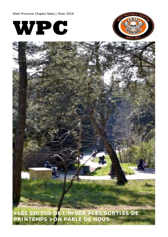 West Provence Chapter News | Hiver 2016 WPC LES EDITOS DE L'HIVER LES SORTIES DE PRINTEMPS ON PARLE DE NOUS
