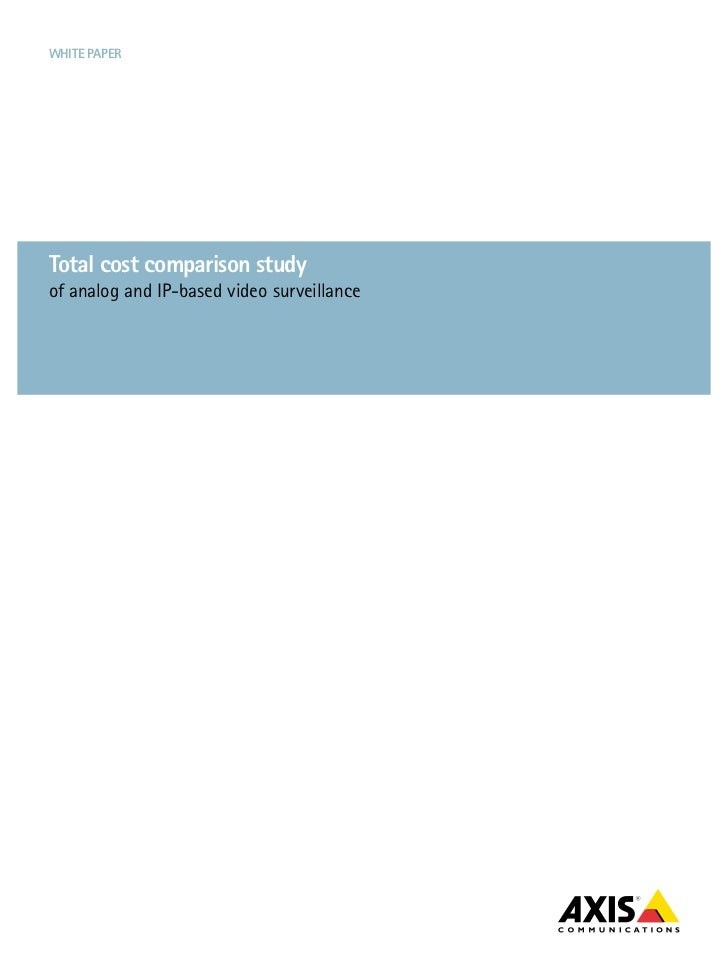 White papertotal cost comparison studyof analog and IP-based video surveillance