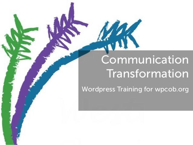 Communication Transformation Wordpress Training for wpcob.org