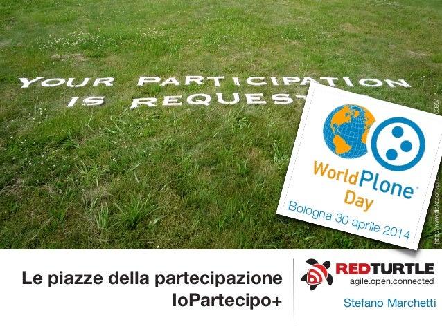 agile.open.connectedLe piazze della partecipazione IoPartecipo+ Stefano Marchetti http://www.flickr.com/photos/yesiamisme/3...