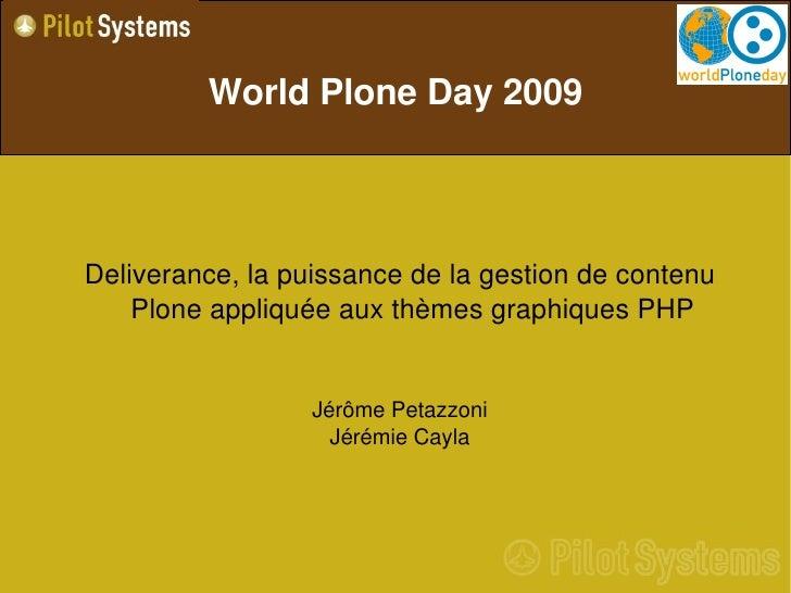 WorldPloneDay2009     Deliverance,lapuissancedelagestiondecontenu     PloneappliquéeauxthèmesgraphiquesPHP...