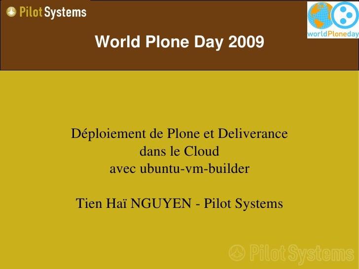 WorldPloneDay2009     DéploiementdePloneetDeliverance            dansleCloud       avecubuntuvmbuilder  TienH...