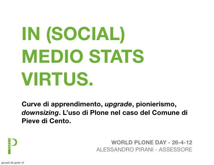 IN (SOCIAL)                 MEDIO STATS                 VIRTUS.                 Curve di apprendimento, upgrade, pionieris...