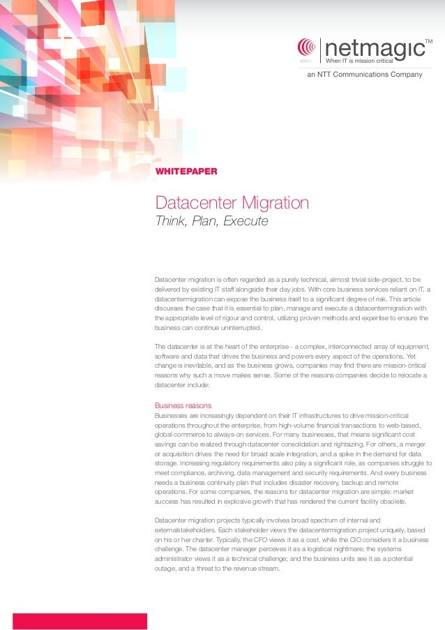 Datacenter Migration Think, Plan, Execute Datacenter migration is often regarded as a purely technical, almost trivial sid...