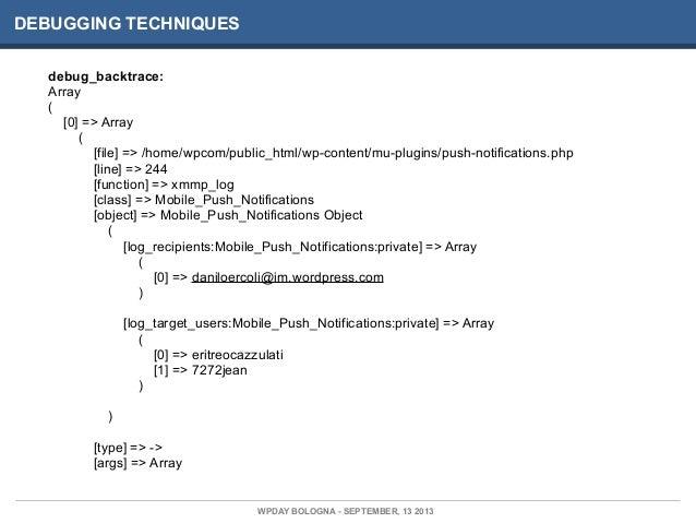 DEBUGGING TECHNIQUES debug_backtrace: Array ( [0] => Array ( [file] => /home/wpcom/public_html/wp-content/mu-plugins/push-...