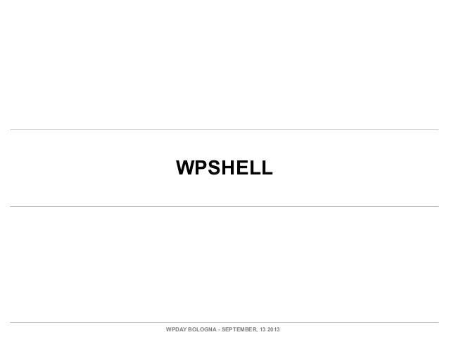 WPSHELL WPDAY BOLOGNA - SEPTEMBER, 13 2013
