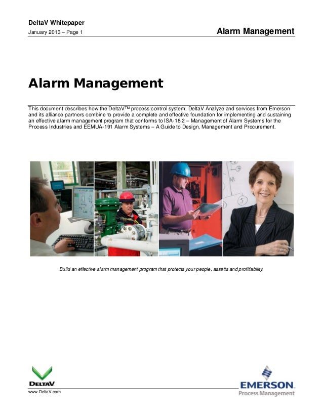 DeltaV Whitepaper January 2013 – Page 1 Alarm Management www.DeltaV.com Alarm Management This document describes how the D...