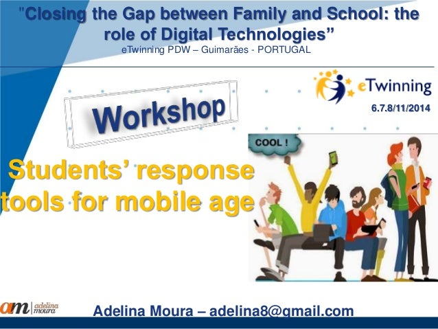 """Closing the Gap between Family and School: the  www.company.com  role of Digital Technologies""  eTwinning PDW – Guimarães..."