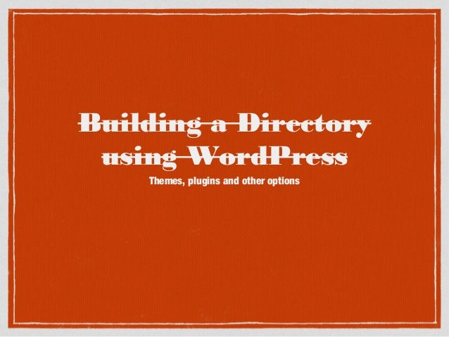 Building a Directory using WordPress Themes, plugins and other options