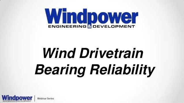 Wind Drivetrain Bearing Reliability