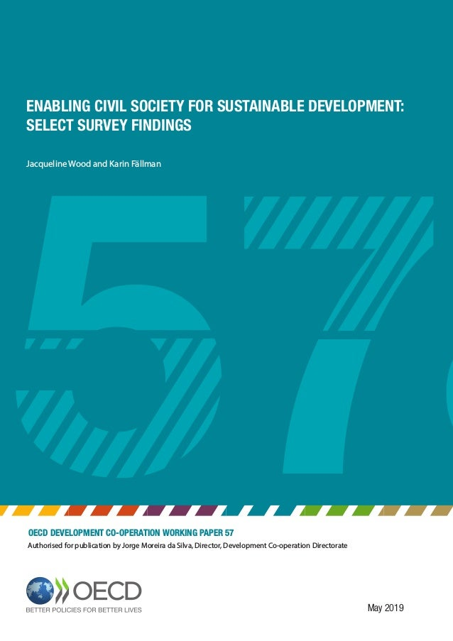 May 2019 OECD DEVELOPMENT CO-OPERATION WORKING PAPER 57 Authorised for publication by Jorge Moreira da Silva, Director, De...