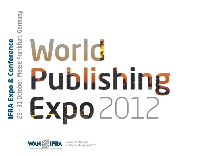 Five good    reasons to exhibit1    You offer products and    services for the news    publishing industry?    World Publi...