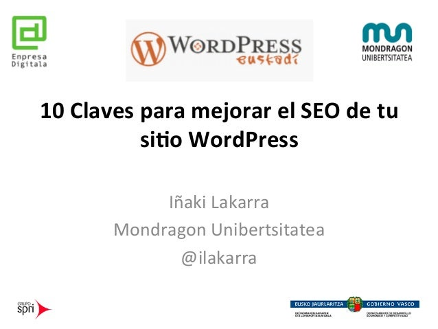 10  Claves  para  mejorar  el  SEO  de  tu   si6o  WordPress      Iñaki  Lakarra   Mondragon  ...