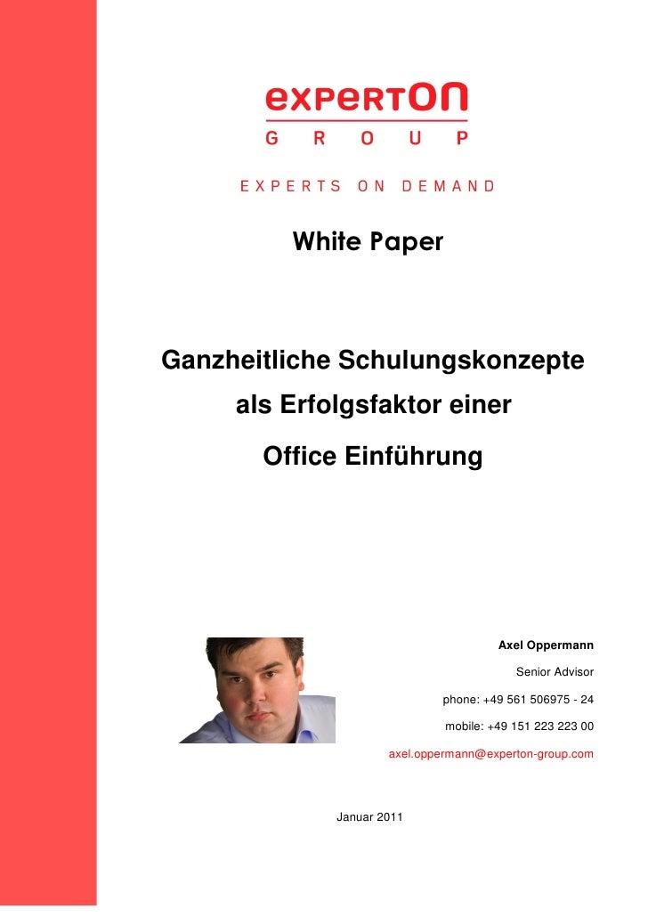 White PaperGanzheitliche Schulungskonzepte     als Erfolgsfaktor einer       Office Einführung                            ...