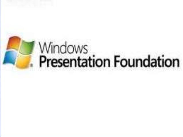 Windows Presentation Foundation (WPF) es una tecnología de Microsoft, presentada como parte de Windows vista. Permite el d...
