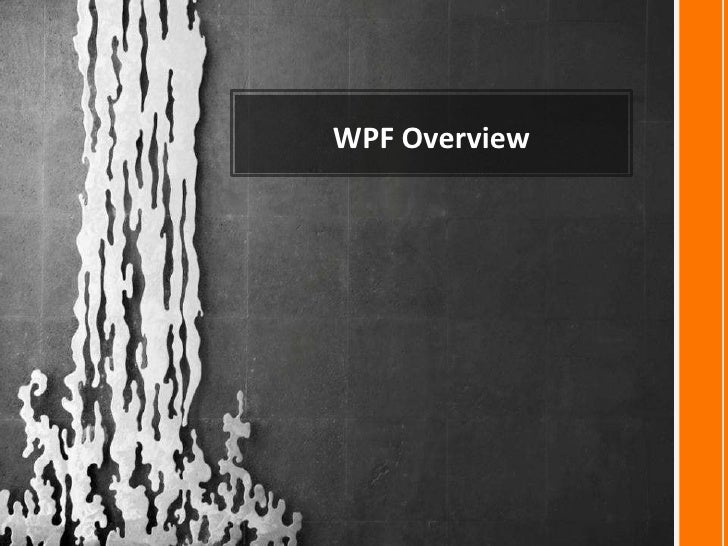 WPF Overview<br />