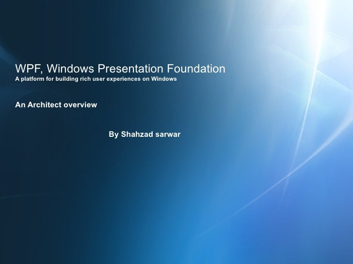 WPF Windows Presentation Foundation A detailed overview