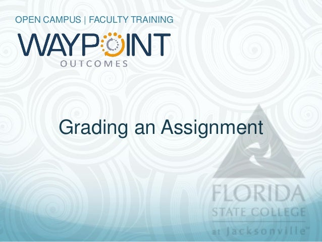 OPEN CAMPUS | FACULTY TRAINING        Grading an Assignment