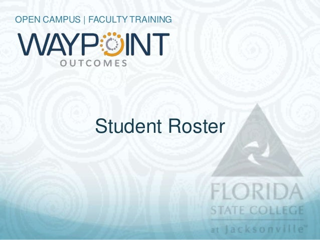 OPEN CAMPUS | FACULTY TRAINING               Student Roster