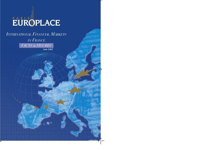 INTERNATIONAL FINANCIAL MARKETS            IN FRANCE        FACTS  FIGURES                   June 2007