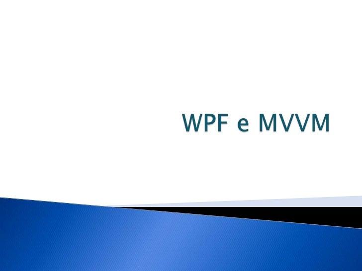    Interfaces visuais Microsoft e padrões   WPF   Controles   Binding   Juntando tudo   Cases de sucesso   Boas ref...