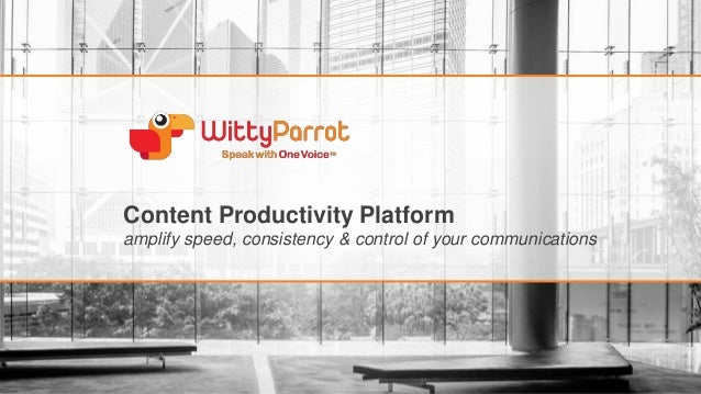 Content Productivity Platform amplify speed, consistency & control of your communications
