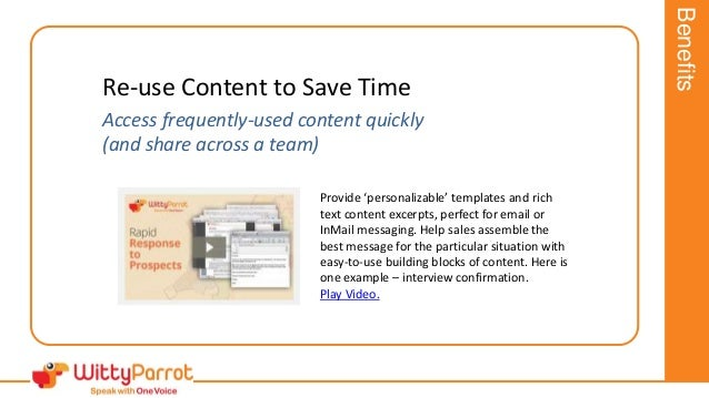 Re-use Content to Save Time Access frequently-used content quickly (and share across a team) Provide 'personalizable' temp...