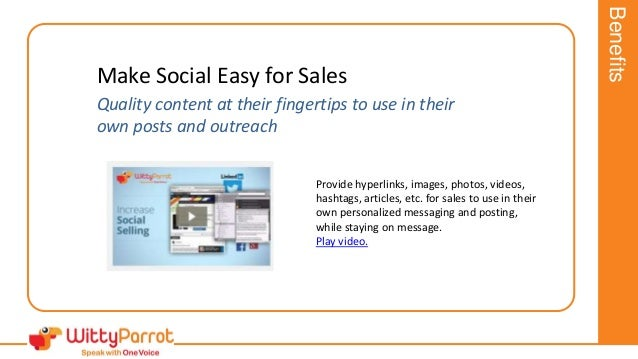 Make Social Easy for Sales Quality content at their fingertips to use in their own posts and outreach Provide hyperlinks, ...