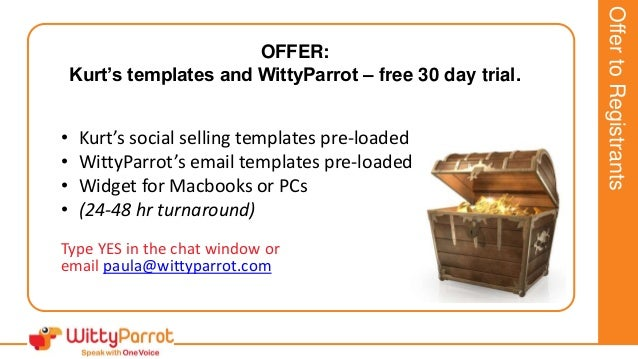 OffertoRegistrants • Kurt's social selling templates pre-loaded • WittyParrot's email templates pre-loaded • Widget for Ma...