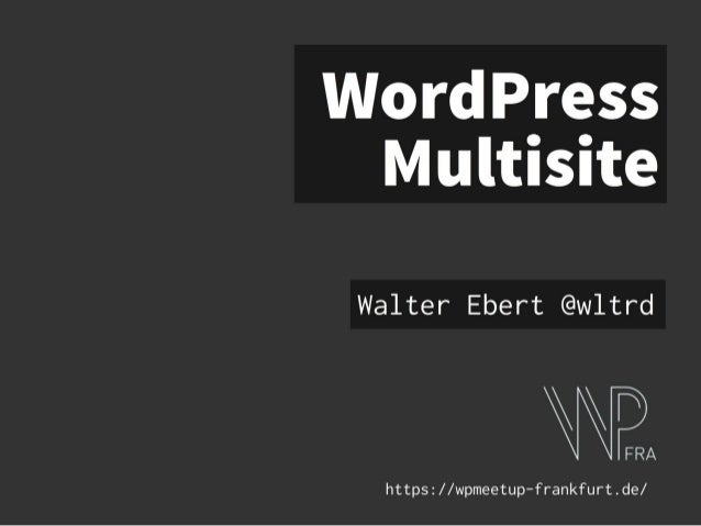Vorteile Multisite • Nur eine WordPress-Instanz • Alle Plugins zentral aktualisieren • Alle Themes zentral aktualisieren •...