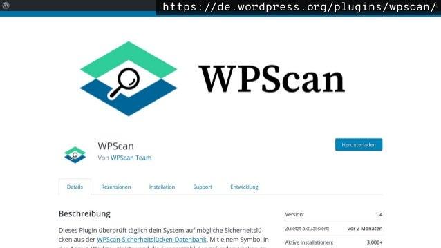 https://de.wordpress.org/plugins/wpscan/https://de.wordpress.org/plugins/wpscan/