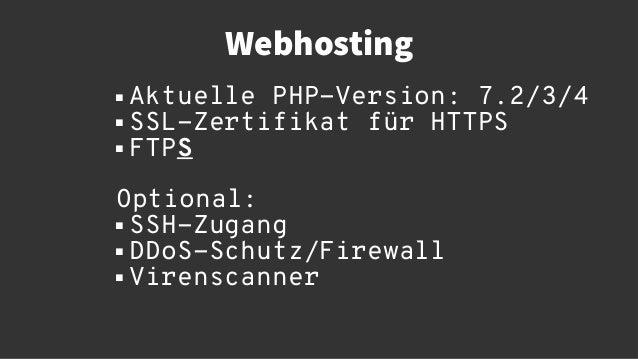 Webhosting  Aktuelle PHP-Version: 7.2/3/4  SSL-Zertifikat für HTTPS  FTPS Optional:  SSH-Zugang  DDoS-Schutz/Firewall...