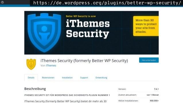 https://de.wordpress.org/plugins/wordfence/https://de.wordpress.org/plugins/wordfence/