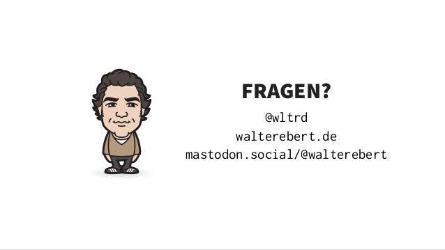 FRAGEN? @wltrd walterebert.de mastodon.social/@walterebert