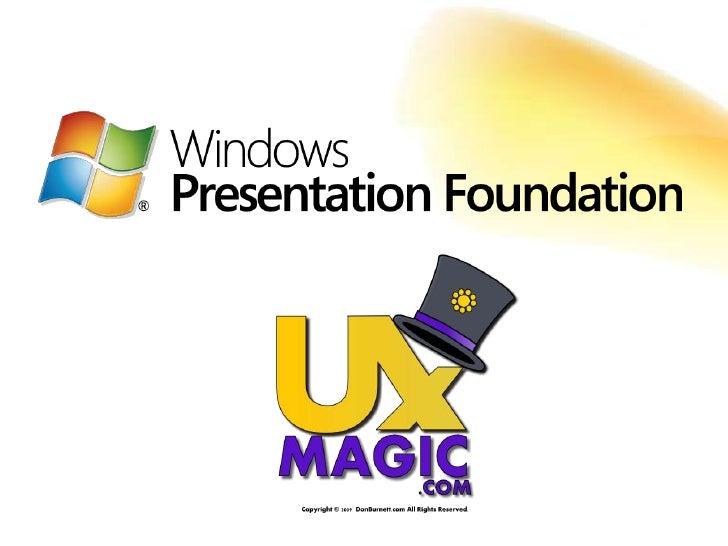 Why Windows Presentation Foundation?