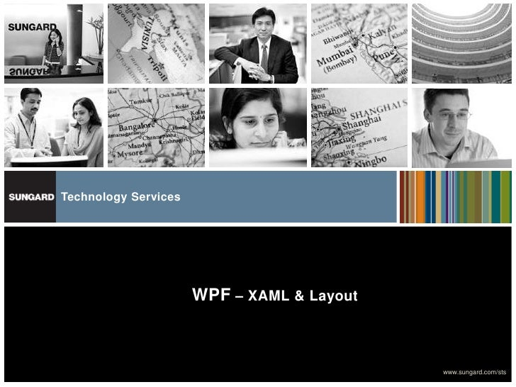 Technology Services                      WPF – XAML & Layout                                            www.sungard.com/sts
