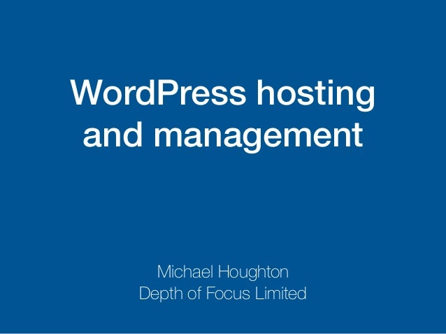 WordPress hosting and management Michael Houghton Depth of Focus Limited