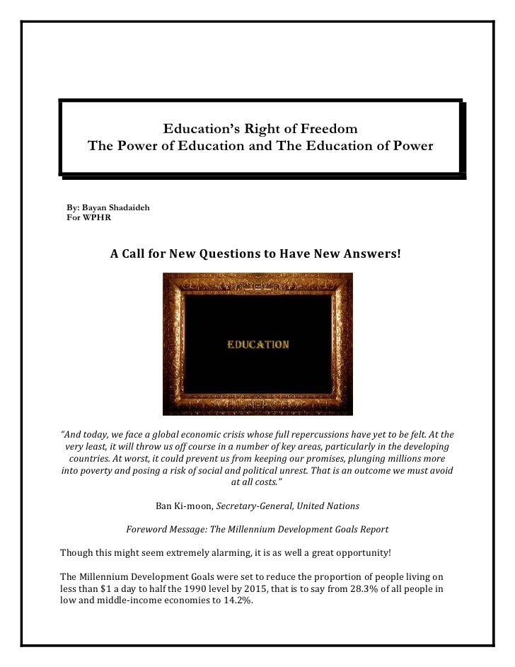Education's Right of Freedom       The Power of Education and The Education of Power    By: Bayan Shadaideh  For WPHR     ...