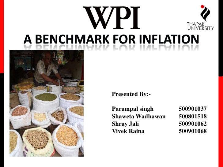A benchmark for inflation<br />Presented By:-<br />Parampalsingh500901037<br />ShawetaWadhawan500801518<br />ShrayJali ...