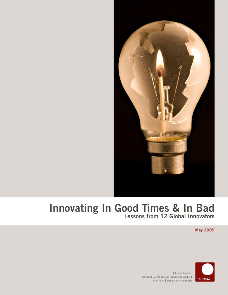 Innovating In Good Times & In Bad               Lessons from 12 Global Innovators                                         ...