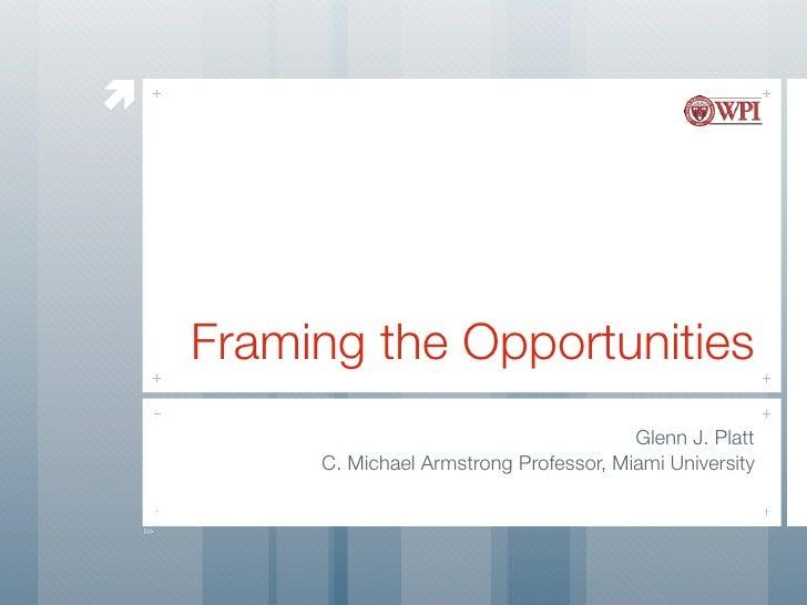          Framing the Opportunities                                            Glenn J. Platt          C. Michael Armstron...