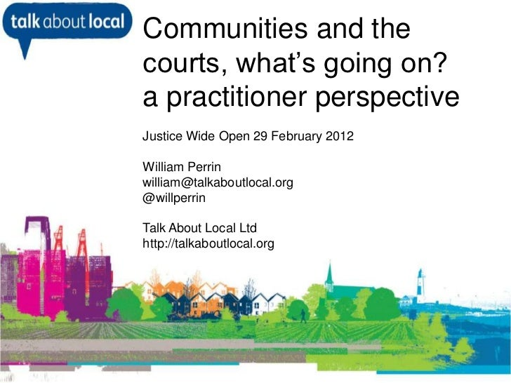 Communities and the               courts, what's going on?               a practitioner perspective               Justice ...